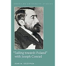 """Sailing towards Poland"" with Joseph Conrad (American University Studies)"