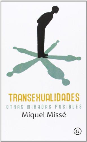 Transexualidades. Otras Miradas Posibles (G) por Miquel Missé