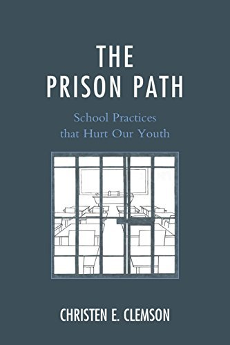 The Prison Path: School Practices that Hurt Our Youth by Christen E. Clemson (2015-03-16)