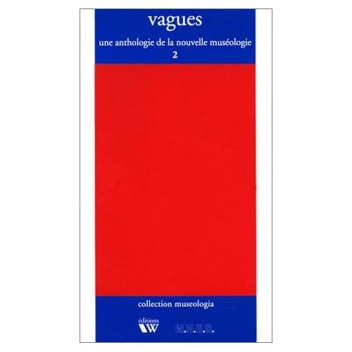 VAGUES. Volume 2, Une anthologie de la nouvelle muséologie