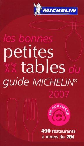Les bonnes petites tables du guide Michelin Edition 2007