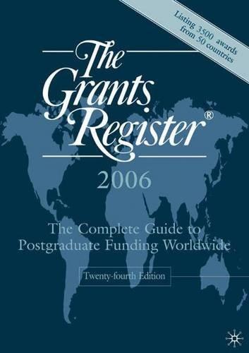The Grants Register 2006: The Complete Guide to Postgraduate Funding Worldwide por Palgrave MacMillan Publishing