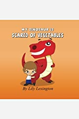 My Dinosaur is Scared of Vegetables Paperback