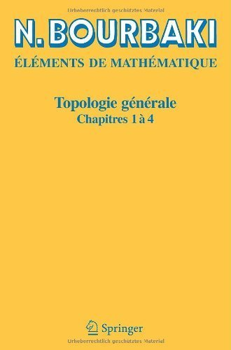 Topologie g¨¦n¨¦rale: Chapitres 1 ¨¤ 4 (French Edition) R¨¦impression inchang edition by Bourbaki, N. (2006) Paperback