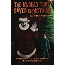 The Undead That Saved Christmas: Vampire Edition by Cinsearae S. (2011-12-12)