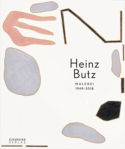 Heinz Butz. Malerei 1949 - 2018
