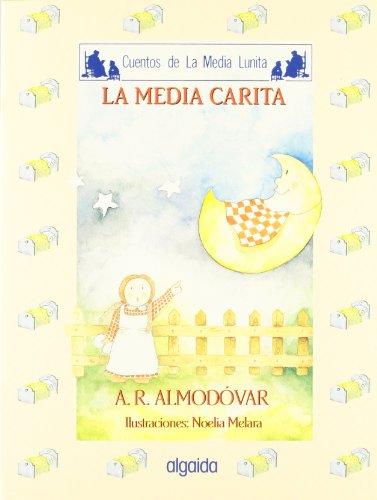 Media lunita nº 52. La media carita (Infantil - Juvenil - Cuentos De La Media Lunita - Edición En Rústica) por Antonio Rodríguez Almodóvar