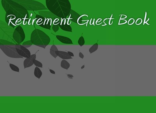 Retirement Guest Book: Write In Books - Books You Can Write In