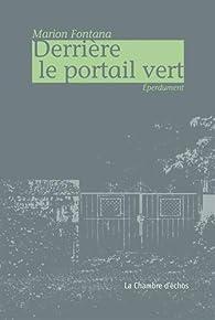 Derrière le portail vert par Marion Fontana