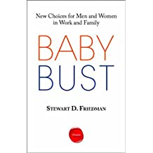 Baby Bust: New Choices for Men and Women in Work and Family (NONE)