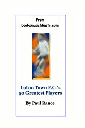Luton Town F.C.'s 50 Greatest Players
