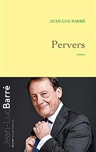 Pervers : roman par Jean-Luc Barré