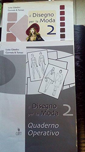 Il disegno per la moda. Per le Scuole superiori: 2