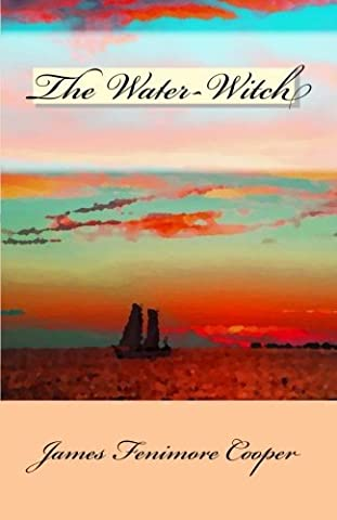 The Water-Witch: or The Skimmer of the