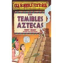 Esos Temibles Aztecas / The Angry Aztecs (Coleccion Esa Horrible Historia)