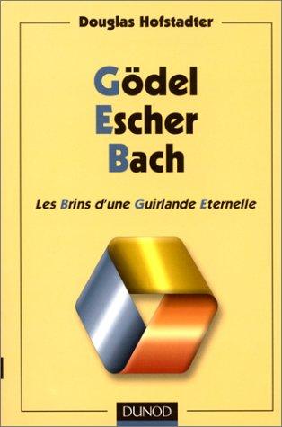 Gödel, Escher, Bach. Les Brins d'une Guirlande Eternelle par Douglas Hofstadter