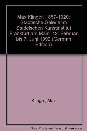Max Klinger - Katalog zur Ausstellung. Ausstellung im Städelschen Kunstinstitut und Städtische Galerie Frankfurt /Main im Februar 1992
