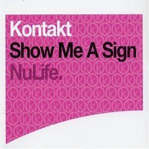 Kontakt - Show Me A Sign