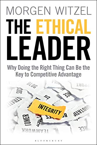 The Ethical Leader: Why Doing the Right Thing Can Be the Key to Competitive Advantage (English Edition)
