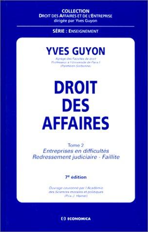 Droit des affaires tome 2 Entreprises en difficultés, redressement judiciaire, faillite : nouvelle édition