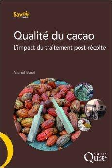 Qualité du cacao : L'impact du traitement post-récolte de Michel Barel,François Pralus (Préface) ( 24 octobre 2013 )