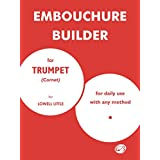Embouchure Builder: for Trumpet (Cornet)