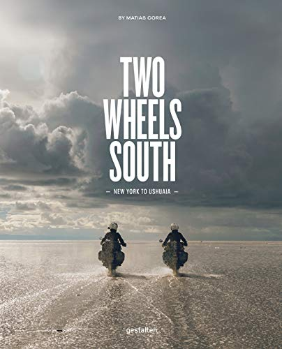 Two Wheels South : Un guide d'aventure pour les motards explorateurs par  Matias Corea