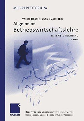 Allgemeine Betriebswirtschaftslehre: Intensivtraining (MLP Repetitorium: Repetitorium Wirtschaftswissenschaften)