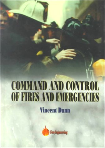 Command and Control of Fires and Emergencies by Vincent Dunn (1999-07-30)