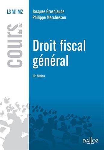 Droit fiscal général par Jacques Grosclaude, Philippe Marchessou