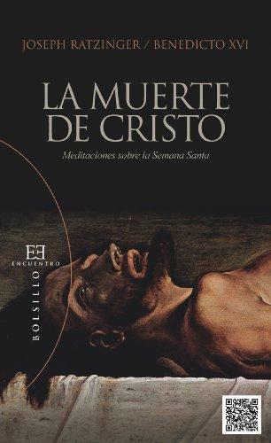 La muerte de Cristo: Meditaciones sobre la Semana Santa (Bolsillo nº 93) por Joseph Ratzinger (Benedicto XVI)