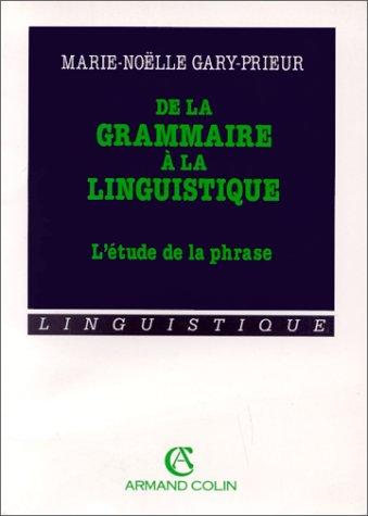 DE LA GRAMMAIRE A LA LINGUISTIQUE. L'étude de la phrase