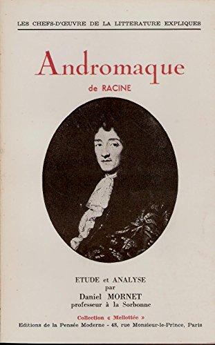 Andromaque - Racine - introduction, notes, commentaires, grammaire et lexique par Daniel Mornet par Daniel Mornet Racine