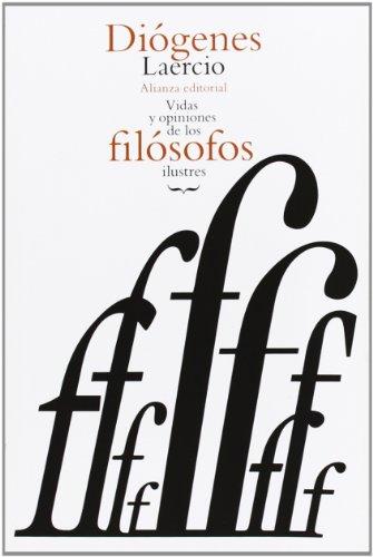 Vidas y opiniones de los filósofos ilustres / Lives and opinions of eminent philosophers por Diógenes Laercio