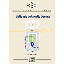 Saliendo de la Calle Oscura: Autobiografía de Sergio Cortina (Hooligans Ilustrados nº 16) (Spanish Edition)
