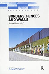 Borders, Fences and Walls (Border Regions Series)