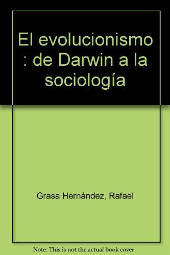 El evolucionismo : de Darwin a la sociología