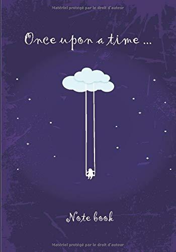 Once upon a time ...: Carnet de notes | 7 x 10 pouces (17,78 x 25,4 cm) | 102 pages hautes qualité | Broché | Idéal journal intime | nuage fille balancoire | fond mau