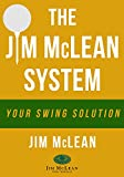 The Jim McLean System: Your Swing Solution