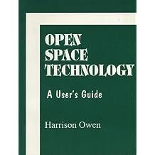 Open Space Technology by Owen Harrison (1993-02-27)
