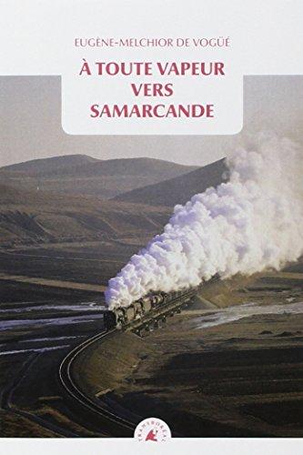 a-toute-vapeur-vers-samarcande-suivi-de-le-chemin-de-fer-transcaspien