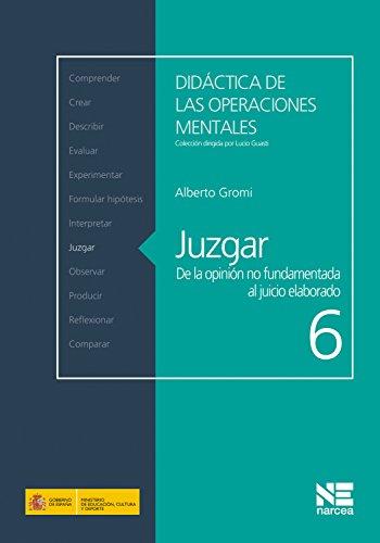 Juzgar: De la opinión no fundamentada al juicio elaborado (Didáctica de las operaciones mentales nº 6)