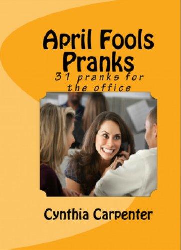 April Fools Pranks: 31 Pranks for the Office