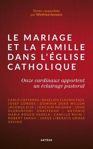 Le mariage et la famille dans l'Église catholique: Onze cardinaux apportent un éclairage pastoral