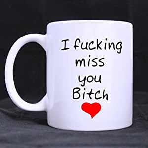 Best Friends Long Distance Friendship I Fucking Miss You Bitch White Coffee Mug or Tea Cup.