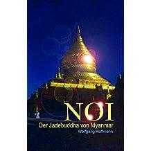 Noi: Der Jadebuddha von Myanmar