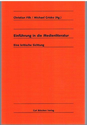 Einführung in die Medienliteratur: Eine kritische Sichtung