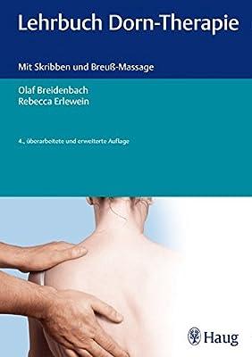Lehrbuch Dorn-Therapie: Mit Skribben und Breuß-Massage