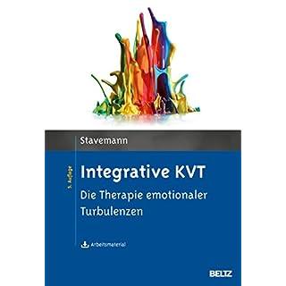 Integrative KVT: Die Therapie emotionaler Turbulenzen. Mit Arbeitsmaterial zum Download