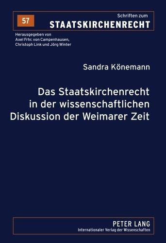 Das Staatskirchenrecht in der wissenschaftlichen Diskussion der Weimarer Zeit (Schriften zum Staatskirchenrecht) (German Edition) by Sandra K????nemann (2011-07-18)